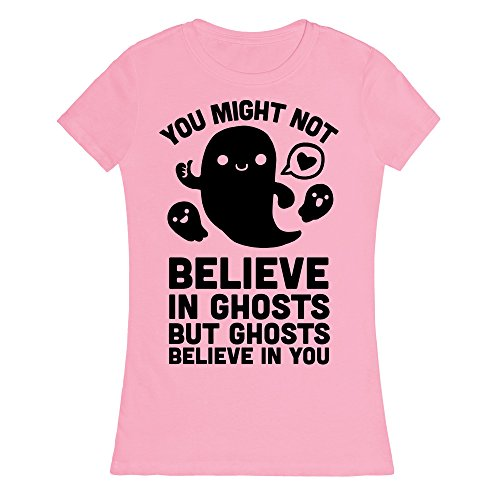 You Might Not Believe in Ghosts But Ghosts Believe in You Light Pink 2X Womens Fitted Cotton Tee by LookHUMAN (Halloween 89123)