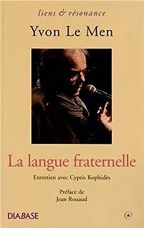 La langue fraternelle : entretien avec Cypris Kophidès, Le Men, Yvon