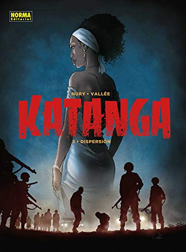 Katanga 3. Dispersión por Fabien Nury/ Sylvain Vallée