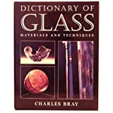 A Dictionary of Glass : Materials and Techniques, Bray, Charles, 0812233573