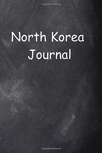 North Korea Journal Chalkboard Design: (Notebook, Diary, Blank Book) (Travel Journals Notebooks Diaries)
