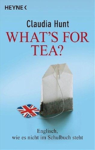 what-s-for-tea-englisch-wie-es-nicht-im-schulbuch-steht