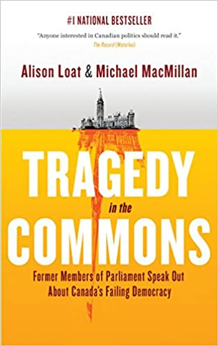 Former Members of Parliament Speak Out About Canadas Failing Democracy Tragedy in the Commons