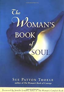The Womans Book Of Soul Meditations For Courage Confidence And Spirit