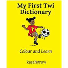 My First Twi Dictionary: Colour and Learn (kasahorow)