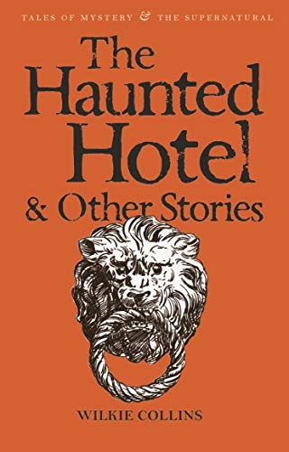 The Haunted Hotel & Other Stories (Tales of Mystery & the Supernatural) (Best Haunted Hotels In America)