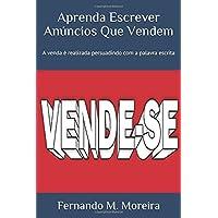 Aprenda Escrever Anúncios Que Vendem: A venda é realizada persuadindo com a palavra escrita
