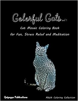 Buy Colorful Cats Cat Mosaic Coloring Book For Fun Stress Relief And Meditation 1 Online At Low Prices In India