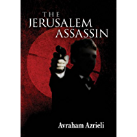 The Jerusalem Assassin: Israeli spies, Arab terrorists, and the 1995 Rabin Assassination (Jerusalem Spy Series Book 2)