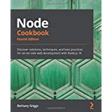 Node Cookbook: Discover solutions, techniques, and best practices for server-side web development with Node.js 14, 4th Editio