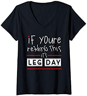Womens If You Are Reading This Its LEG DAY  Gym Lovers V-Neck T-shirt | Size S - 5XL