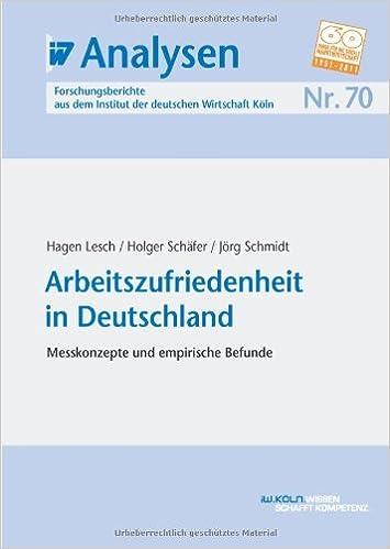 Iw Analysen 70 Arbeitszufriedenheit In Deutschland Messkonzepte