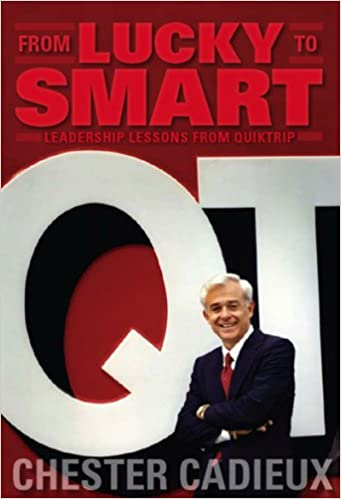 From Lucky to Smart: Leadership Lessons from QuikTrip