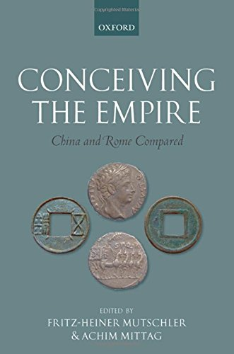 Conceiving the Empire: China and Rome Compared - Western Han Dynasty