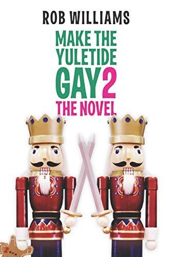 Make The Yuletide Gay 2: The Novel