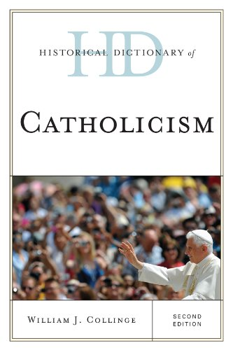 (Historical Dictionary of Catholicism (Historical Dictionaries of Religions, Philosophies, and Movements Series))