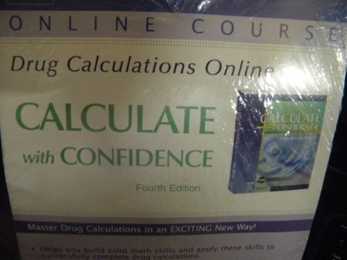 Drug Calculations Online for Calculate with Confidence (Access Code), 4e (Evolve Online Course)