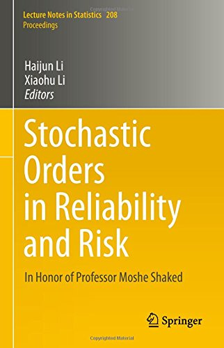 Stochastic Orders in Reliability and Risk: In Honor of Professor Moshe Shaked (Lecture Notes in Statistics)