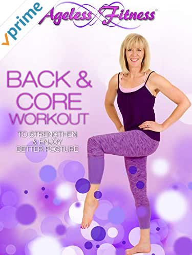 Ageless Fitness - Back & Core Workout: To Strengthen & Enjoy Better Posture
