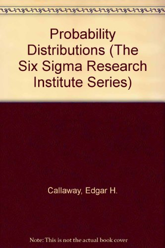 Probability Distributions (The Six Sigma Research Institute Series)