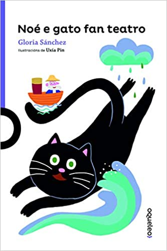 Noé e Gato fan teatro: Amazon.es: Sanchez, Gloria, Gonzalez Pin, Maria Uxia: Libros