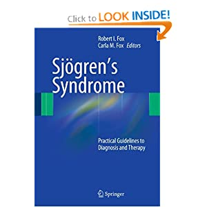 Sjogren's Syndrome: Practical Guidelines to Diagnosis and Therapy Robert I. Fox and Carla M. Fox