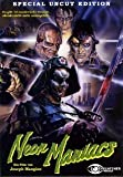 Neon Maniacs - Special Uncut Edition by Clyde Hayes