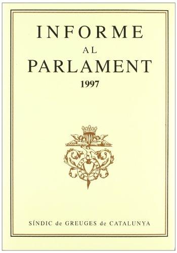 Descargar Libro Informe Al Parlament De Catalunya Emès Pel Síndic De Greuges. Any 1997 Desconocido