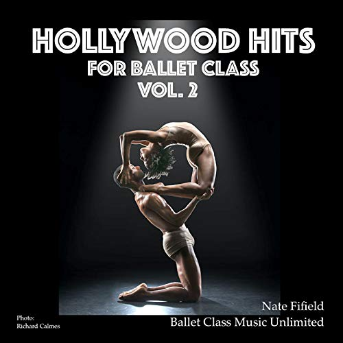 Hollywood Hits for Ballet Class, Vol. 2