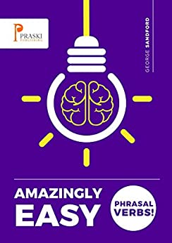Amazingly Easy Phrasal Verbs! (English Edition) por [Sandford, George]