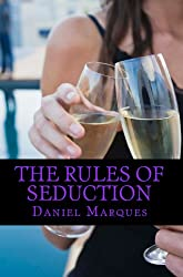 The Rules of Seduction: From Attraction to Great Sex and Fulfilling Relationships (Ultimate Alpha Woman Compilation Book 3)