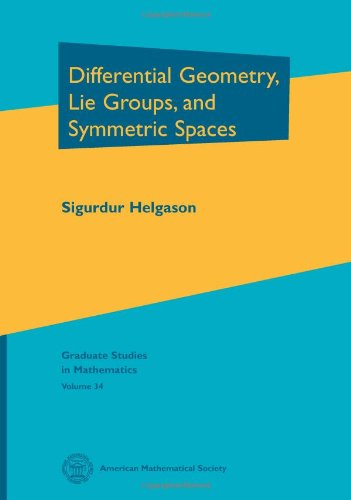 Differential Geometry, Lie Groups, And Symmetric Spaces (Graduate Studies In Mathematics)