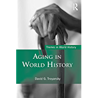 Aging in World History (Themes in World History)