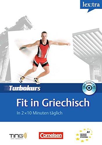 Lextra Griechisch Turbokurs: Fit in Griechisch. Selbstlernbuch mit Hör-CD. A1 (TING)