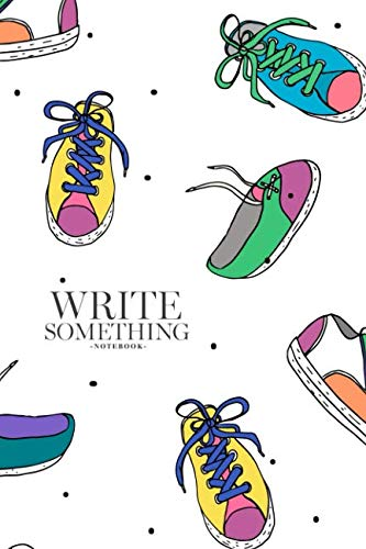 Notebook - Write something: Hand drawn sport shoes notebook, Daily Journal, Composition Book Journal, College Ruled Paper, 6 x 9 inches (100sheets)
