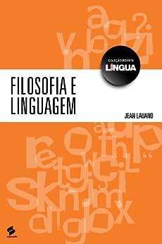 Filosofia e linguagem: 1 (Coleção Revista Língua) por [Lauand, Jean]