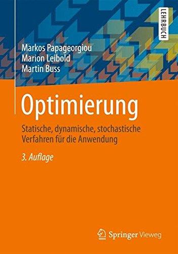 Optimierung: Statische, Dynamische, Stochastische Verfahren für die Anwendung (German Edition)
