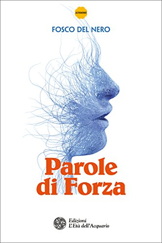 Parole Di Forza Italian Edition Kindle Edition By Fosco Del Nero