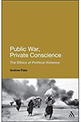 Public War, Private Conscience: The Ethics of Political Violence Paperback