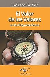 El Valor De Los Valores En Las Organizaciones (Spanish Edition)