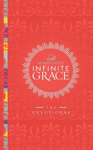 Infinite Grace: The Devotional (Women of Faith)