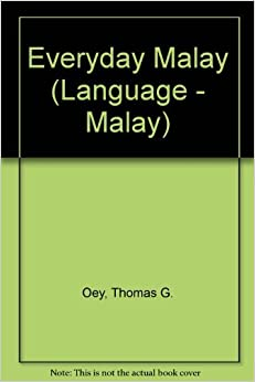 Book Everyday Malay: A Basic Introduction to the Malaysian Language & Culture (Language - Malay) by Thomas G., Ph.D. Oey (1994-10-30)