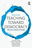 Teaching Toward Democracy 2e 1st Edition