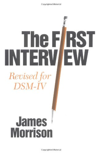 The First Interview: Revised for DSM-IV