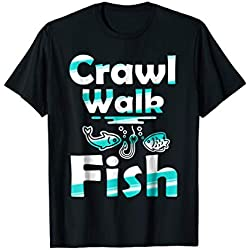 Crawl Walk Fish Funny Fishing Gifts T-Shirt