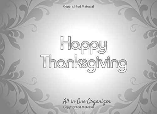 Read Online Happy Thanksgiving All In One Organizer: Thanksgiving Recipe Organizer  Photo Album and Guest Message Book  Keepsake  Memorabilia for Friends & ... 8.25x6in (Thanksgiving gift) (Volume 34) pdf