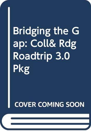 Bridging the Gap: Coll& Rdg Roadtrip 3.0 Pkg