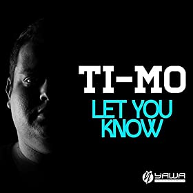 Ti-Mo-Let You Know