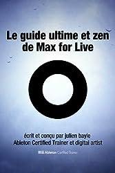 Le Guide Ultime et Zen de Max for Live (French Edition)