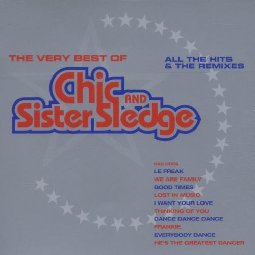 Sister Sledge - The Very Best Of Chic & Sister Sledge  All The Hits & All The Remixes - Zortam Music